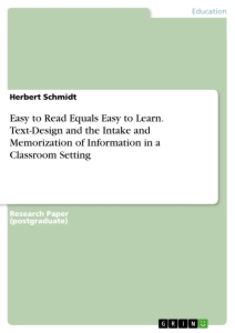 Title: Easy to Read Equals Easy to Learn. Text-Design and the Intake and Memorization of Information in a Classroom Setting