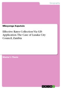 Title: Effective Rates Collection Via GIS Application. The Case of Lusaka City Council, Zambia