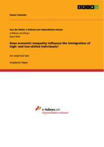 Titel: Does economic inequality influence the immigration of high- and low-skilled individuals?