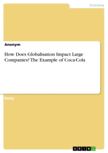 Titel: How Does Globalisation Impact Large Companies? The Example of Coca-Cola