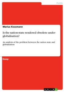 Title: Is the nation-state rendered obsolete under globalisation?