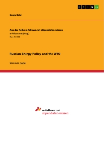 Titel: Russian Energy Policy and the WTO