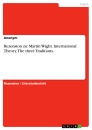 Title: Rezension zu: Martin Wight. International Theory. The three Traditions.