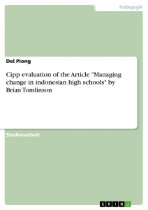 "Titel: Cipp evaluation of the Article ""Managing change in indonesian high schools"" by Brian Tomlinson"