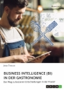 Titel: Business Intelligence (BI) in der Gastronomie