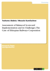 Title: Assessment of Balanced Scorecard implementation and its challenges. The case of Ethiopian Railways Corporation