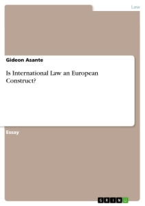 Title: Is International Law an European Construct?