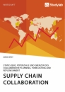 Title: Supply Chain Collaboration. Status quo, Potenziale und Grenzen des Collaborative Planning, Forecasting and Replenishment