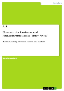 "Titel: Elemente des Rassismus und Nationalsozialismus in ""Harry Potter"""