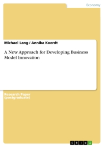 Title: A New Approach for Developing Business Model Innovation
