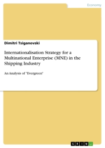 Title: Internationalisation Strategy for a Multinational Enterprise (MNE) in the Shipping Industry