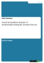 Title: Social and political situation of homosexuals during the German Nazi era