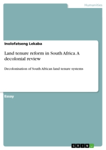 Title: Land tenure reform in South Africa. A decolonial review