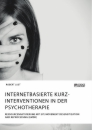 Title: Internetbasierte Kurzinterventionen in der Psychotherapie. Ressourcenaktivierung mit Eye Movement Desensitization and Reprocessing (EMDR)