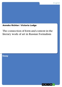Title: The connection of form and content in the literary work of art in Russian Formalism