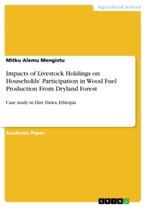 Titel: Impacts of Livestock Holdings on Households' Participation in Wood Fuel Production From Dryland Forest
