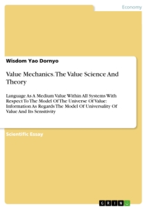 Titre: Value Mechanics. The Value Science And Theory