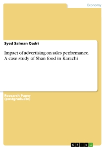 Titel: Impact of advertising on sales performance. A case study of Shan food in Karachi