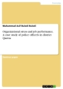 Título: Organizational stress and job performance. A case study of police officers in district Quetta