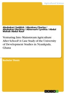 Venturing Into Mainstream Agriculture After School? A Case Study of the University of Development Studies in Nyankpala, Ghana