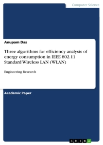 Title: Three algorithms for efficiency analysis of energy consumption in IEEE 802.11 Standard Wireless LAN (WLAN)