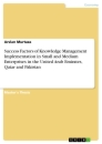 Title: Success Factors of Knowledge Management Implementation in Small and Medium Enterprises in the United Arab Emirates, Qatar and Pakistan