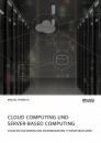 Title: Cloud Computing und Server-based Computing. Chancen und Risiken von serverbasierten IT-Infrastrukturen