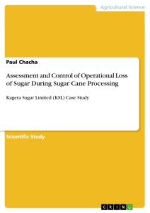 Titel: Assessment and Control of Operational Loss of Sugar During Sugar Cane Processing