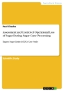 Title: Assessment and Control of Operational Loss of Sugar During Sugar Cane Processing
