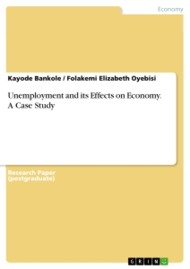 Title: Unemployment and its Effects on Economy. A Case Study