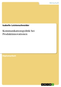 Titel: Kommunikationspolitik bei Produktinnovationen