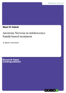 Title: Anorexia Nervosa in Adolescence. Family-based treatment