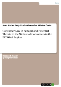 Title: Consumer Law in Senegal and Potential Threats to the Welfare of Consumers in the ECOWAS Region