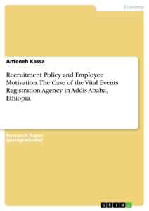 Title: Recruitment Policy and Employee Motivation. The Case of the Vital Events Registration Agency in  Addis Ababa, Ethiopia.
