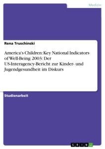 Title: America's Children: Key National Indicators of Well-Being 2003: Der US-Interagency-Bericht zur Kinder- und Jugendgesundheit im Diskurs