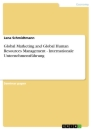 Title: Global Marketing and Global Human Resources Management - Internationale Unternehmensführung