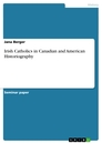 Titel: Irish Catholics in Canadian and American Historiography