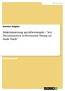 "Title: Diskriminierung am Arbeitsmarkt - ""Sex Discrimination in Restaurant Hiring: An Audit Study"""