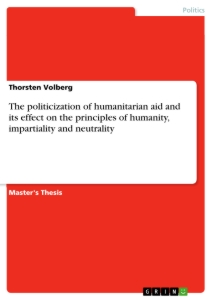 Title: The politicization of humanitarian aid and its effect on the principles of humanity, impartiality and neutrality