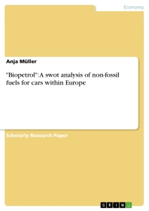 """Title: """"Biopetrol"""": A swot analysis of non-fossil fuels for cars within Europe"""