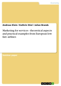 Title: Marketing for services - theoretical aspects and practical examples from European low fare airlines