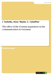 Titel: The effect of the German separation on the communication in Germany