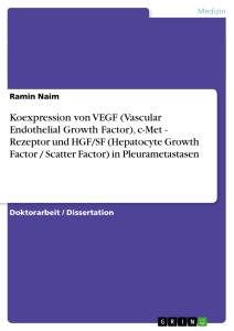 Titel: Koexpression von VEGF (Vascular Endothelial Growth Factor), c-Met - Rezeptor und HGF/SF (Hepatocyte Growth Factor / Scatter Factor) in Pleurametastasen