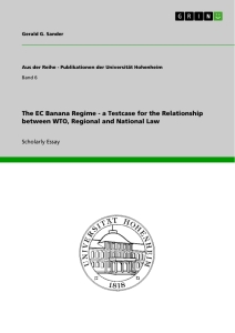 Title: The EC Banana Regime - a Testcase for the Relationship between WTO, Regional and National Law