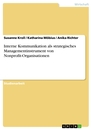 Title: Interne Kommunikation als strategisches Managementinstrument von Nonprofit-Organisationen