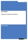 Titel: Impaired Language Acquisition