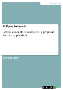 Titel: Central concepts of aesthetics - a proposal for their application