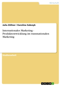 Title: Internationales Marketing - Produktentwicklung im transnationalen Marketing