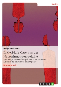 Titel: End-of-Life Care aus der NutzerInnenperspektive