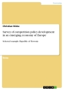 Titel: Survey of competition policy development in an emerging economy of Europe